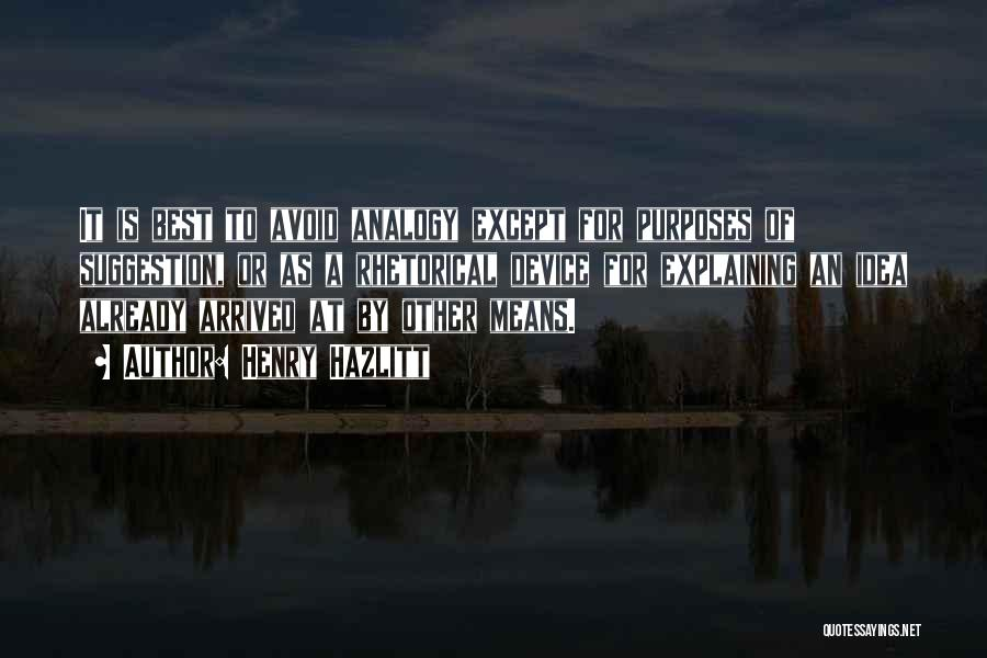 Rhetorical Device Quotes By Henry Hazlitt