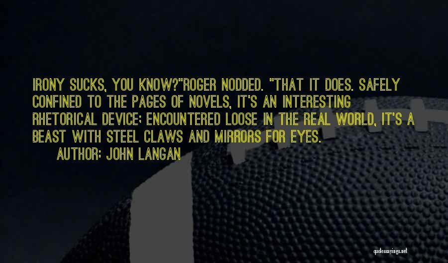 Rhetorical Device Quotes By John Langan