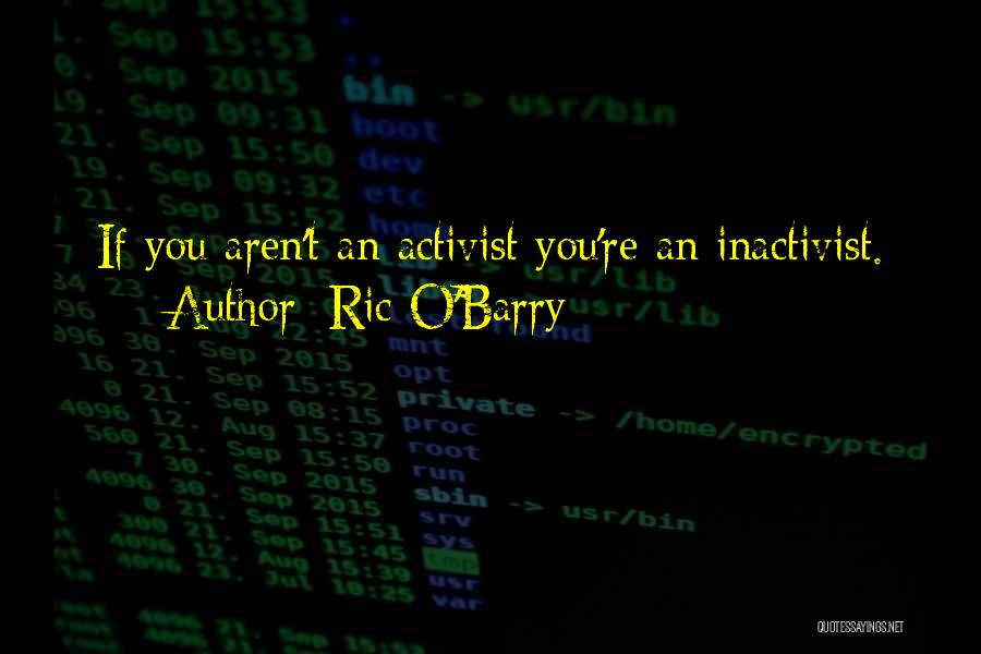 Ric O'Barry Quotes 467303