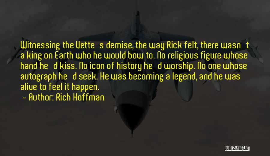 Rich Hoffman Quotes 314466