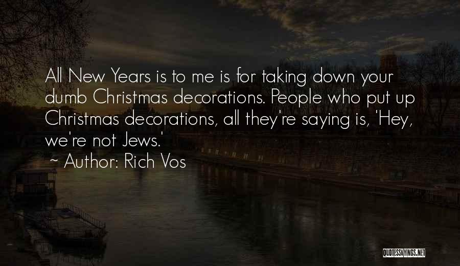 Rich Vos Quotes 1834374
