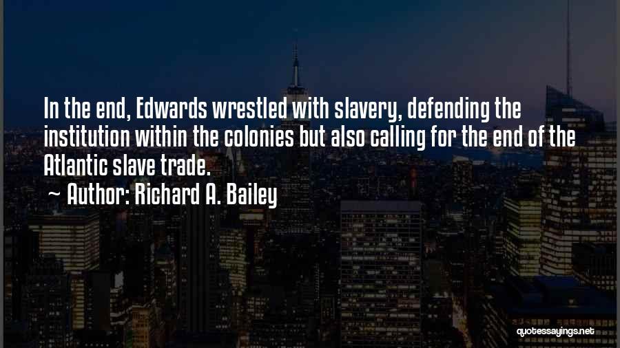 Richard A. Bailey Quotes 1654684