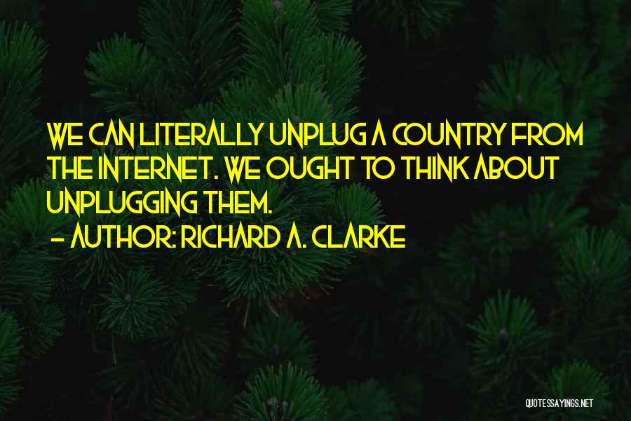 Richard A. Clarke Quotes 2171835