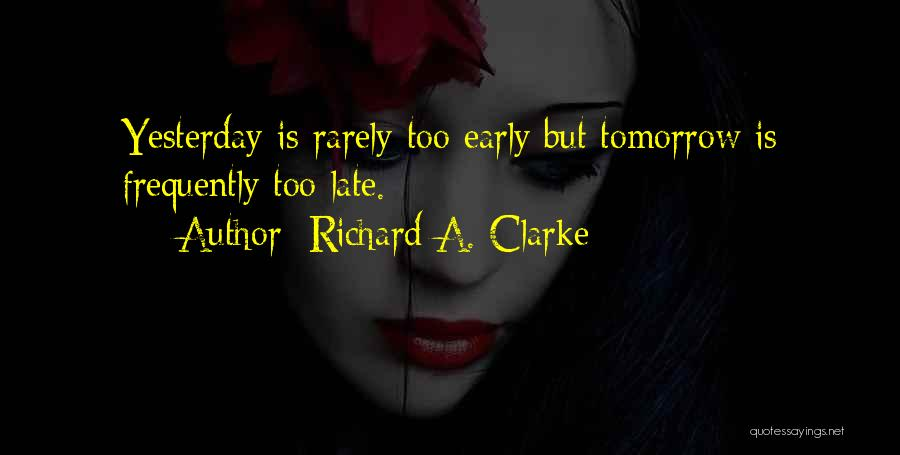 Richard A. Clarke Quotes 2238445