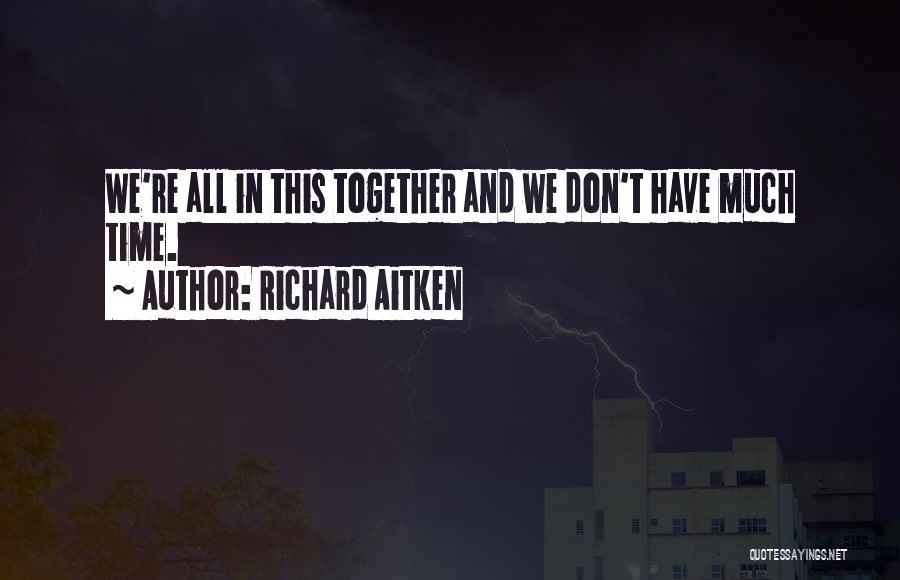 Richard Aitken Quotes 1224426