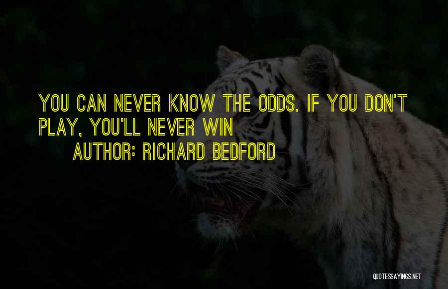 Richard Bedford Quotes 414971