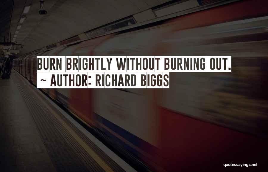 Richard Biggs Quotes 441137