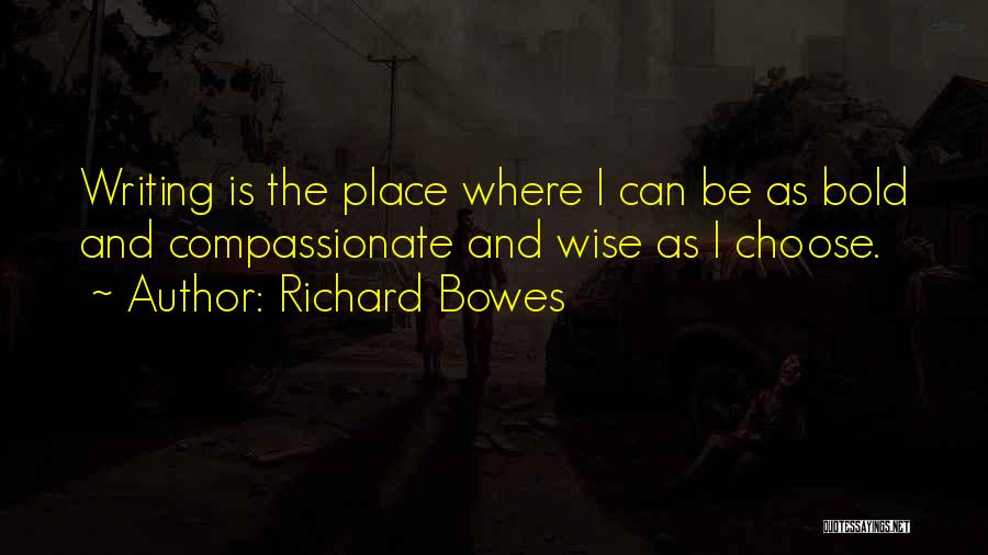 Richard Bowes Quotes 1610278