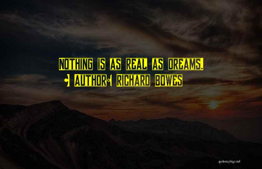 Richard Bowes Quotes 1973670