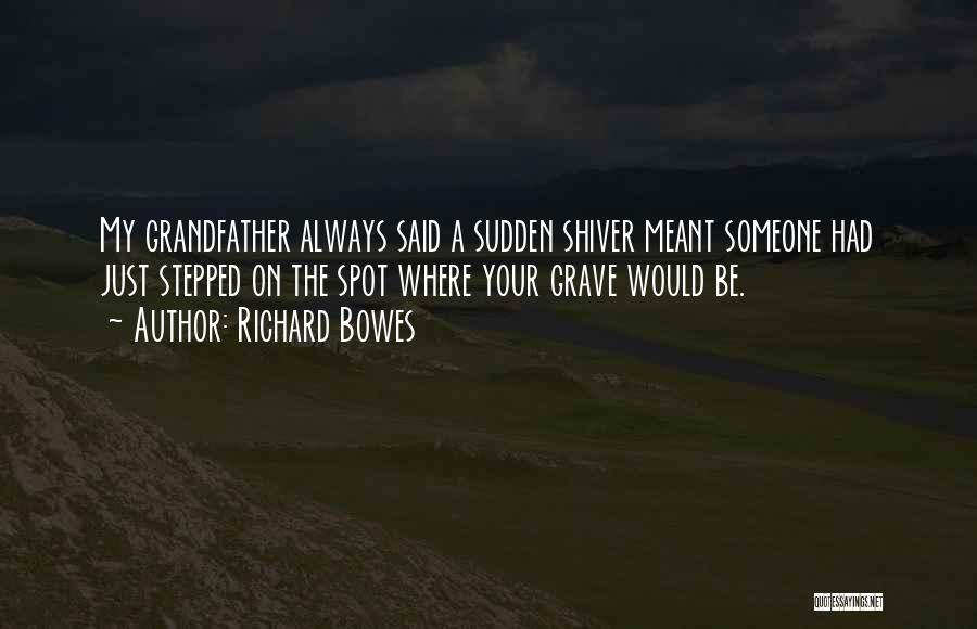 Richard Bowes Quotes 2097885