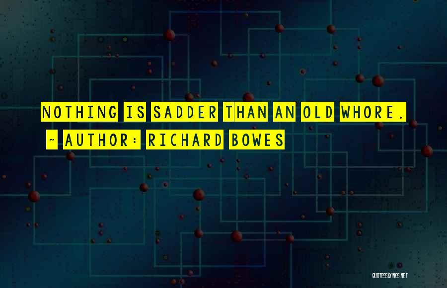 Richard Bowes Quotes 2189580
