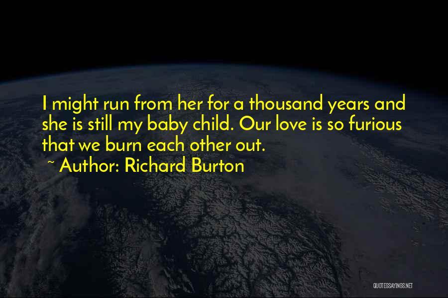 Richard Burton Quotes 1006185