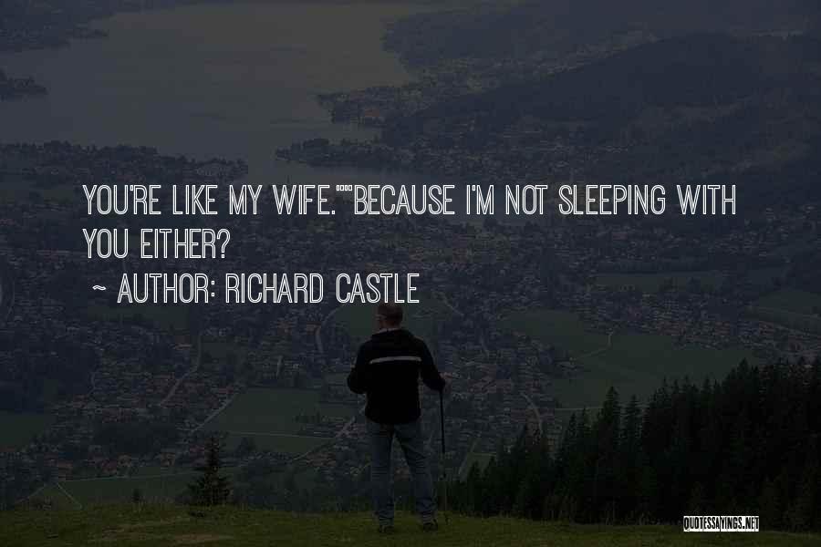 Richard Castle Quotes 1774482
