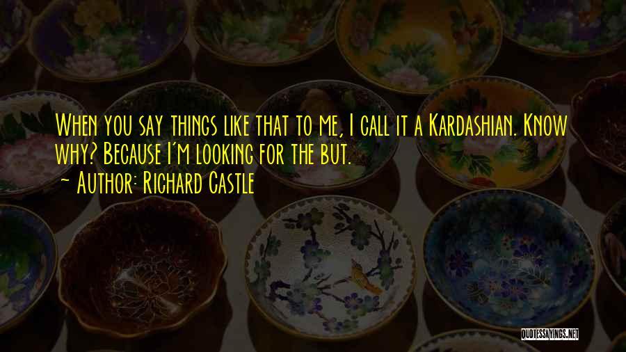 Richard Castle Quotes 1863917