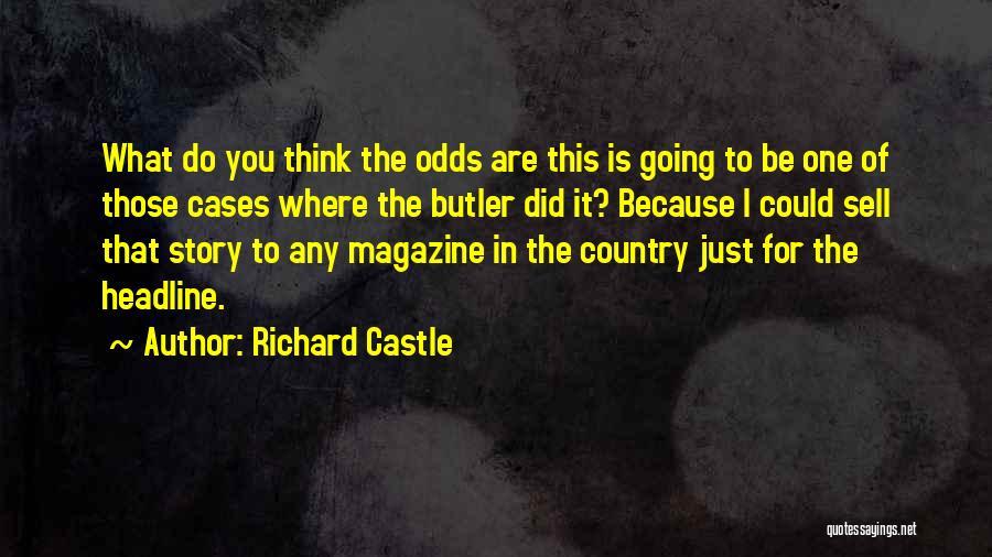 Richard Castle Quotes 749301