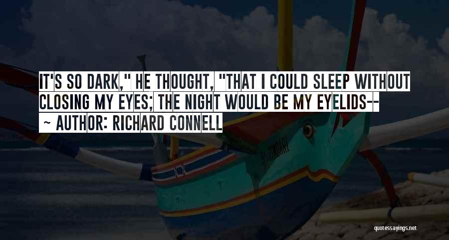 Richard Connell Quotes 1415030