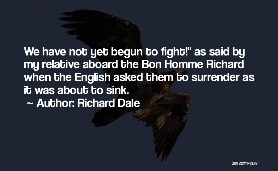 Richard Dale Quotes 909610