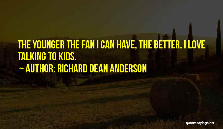 Richard Dean Anderson Quotes 478072