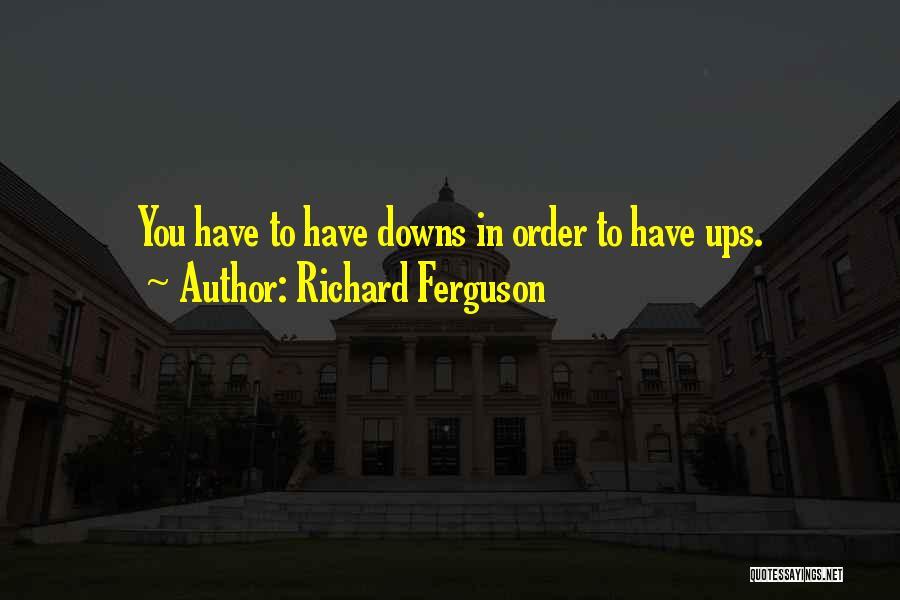 Richard Ferguson Quotes 1271119