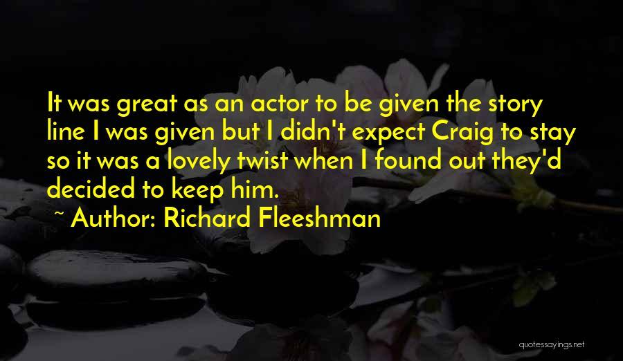Richard Fleeshman Quotes 2060671