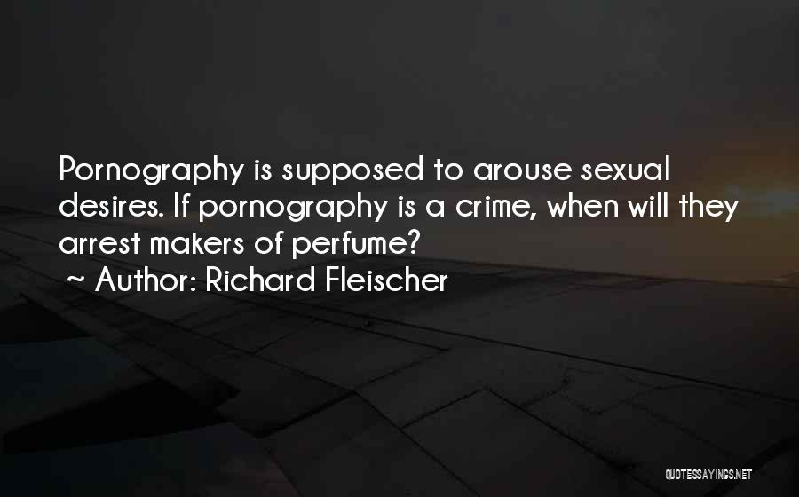 Richard Fleischer Quotes 307201