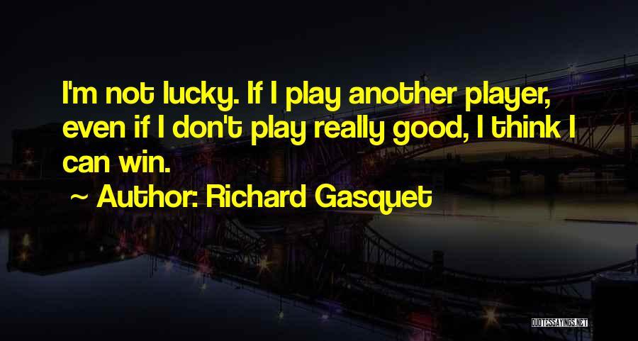 Richard Gasquet Quotes 657049