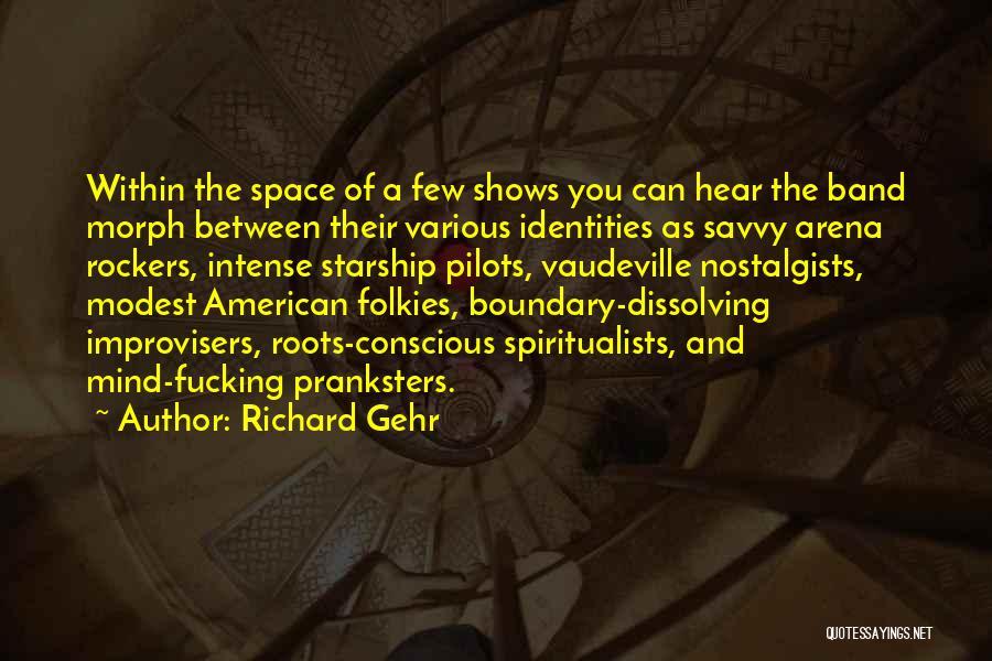 Richard Gehr Quotes 2054361