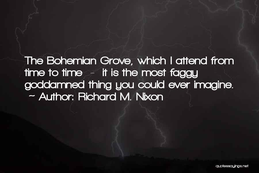 Richard Grove Quotes By Richard M. Nixon