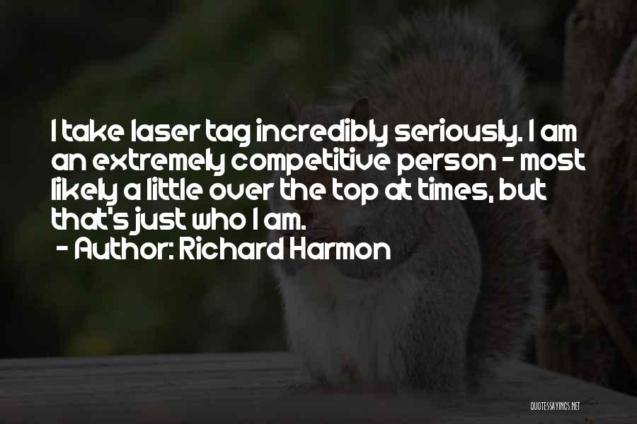 Richard Harmon Quotes 1418724
