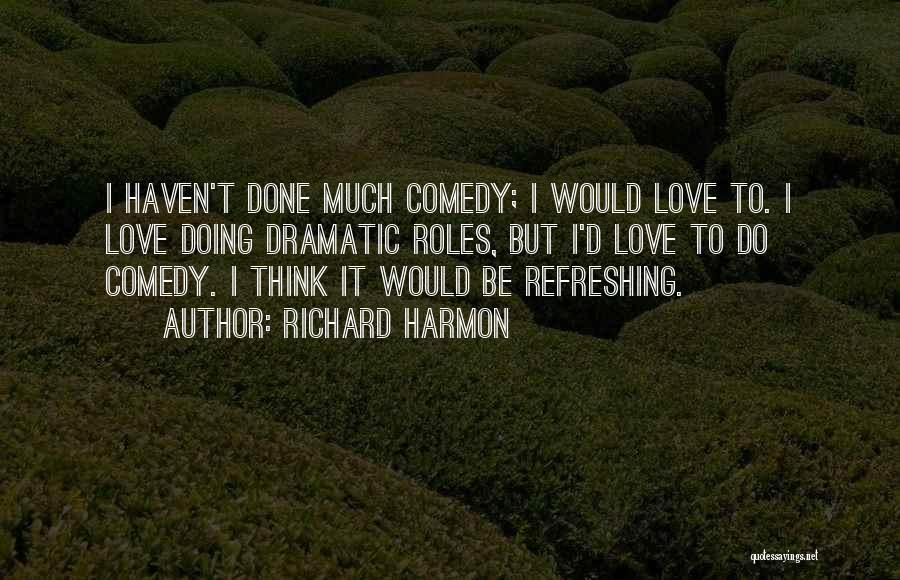 Richard Harmon Quotes 2183334