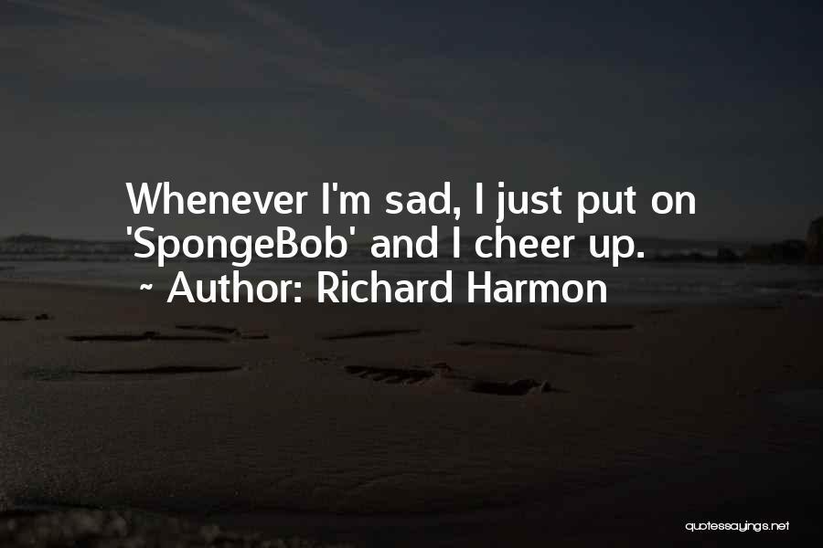 Richard Harmon Quotes 425786
