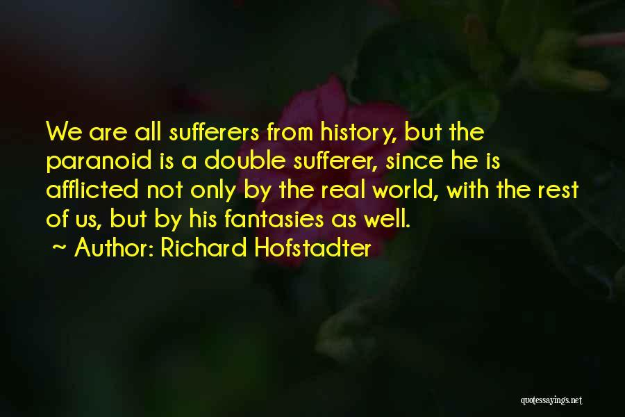 Richard Hofstadter Quotes 1181389