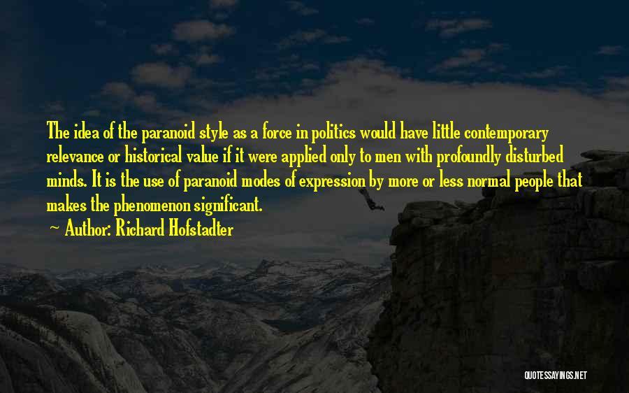 Richard Hofstadter Quotes 607753