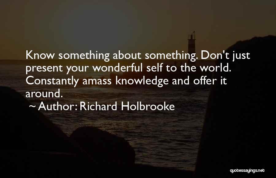 Richard Holbrooke Quotes 1189289