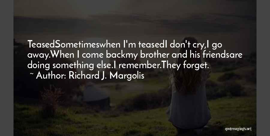 Richard J. Margolis Quotes 2109396