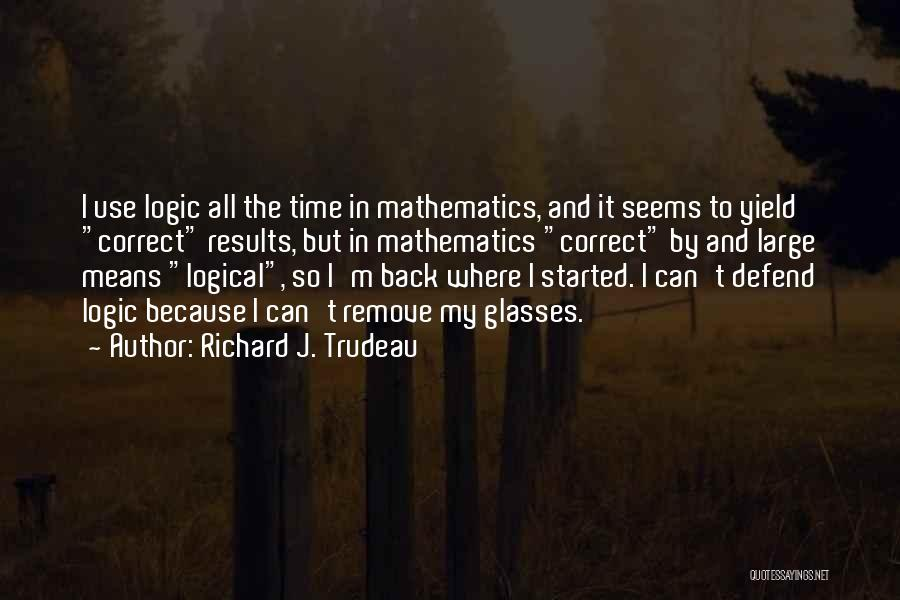 Richard J. Trudeau Quotes 980616