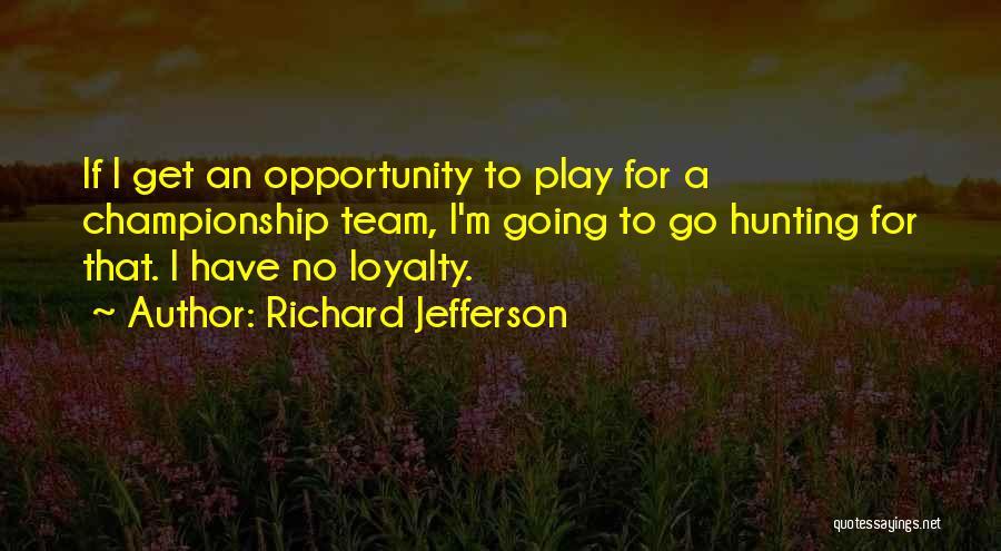 Richard Jefferson Quotes 570000
