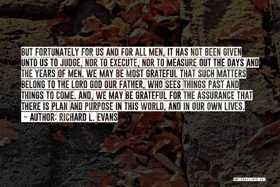 Richard L. Evans Quotes 1213105