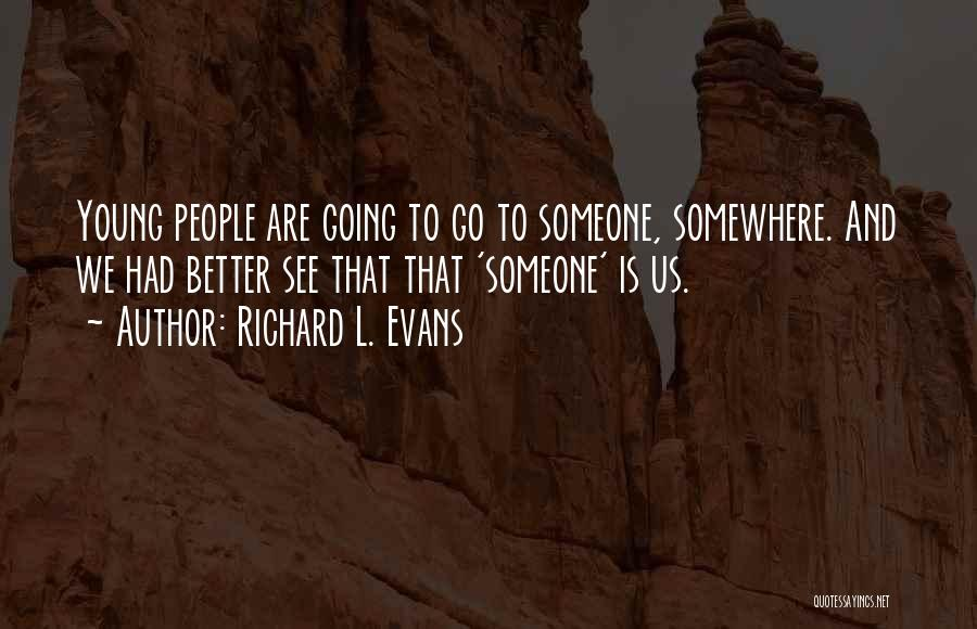 Richard L. Evans Quotes 128495