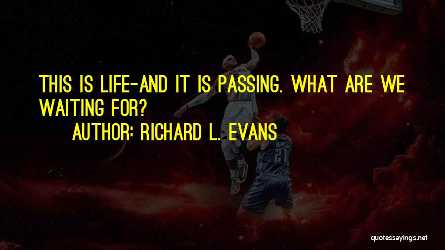Richard L. Evans Quotes 1318648