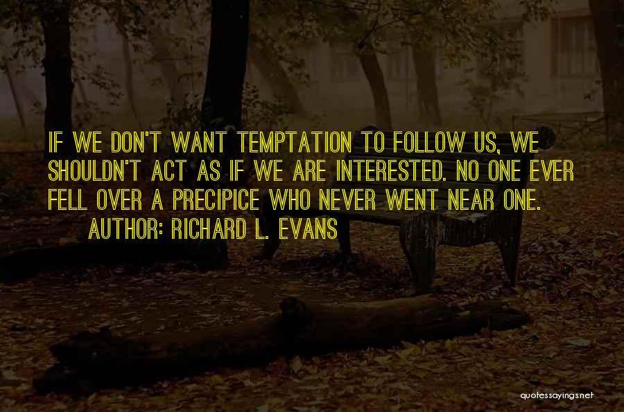 Richard L. Evans Quotes 1673810