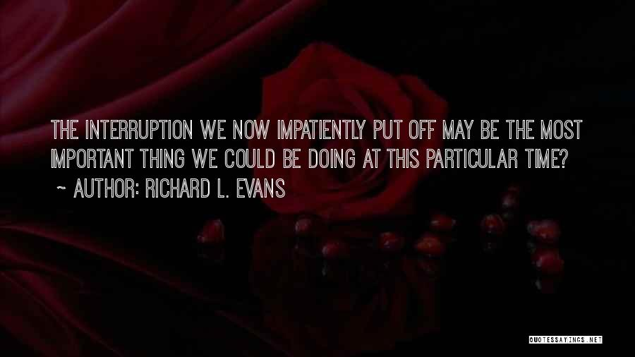 Richard L. Evans Quotes 235029