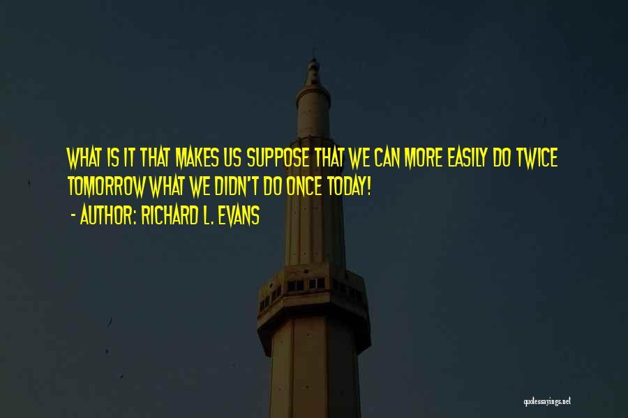 Richard L. Evans Quotes 298764