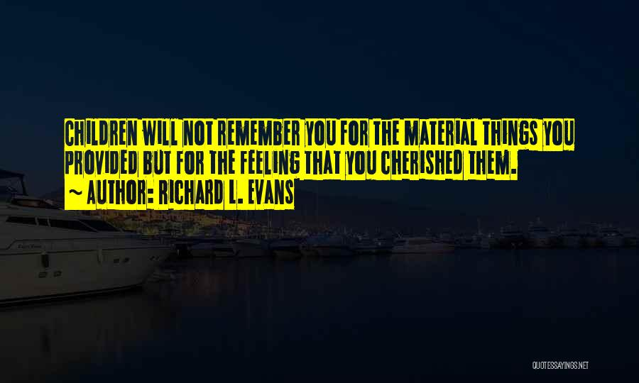 Richard L. Evans Quotes 449446