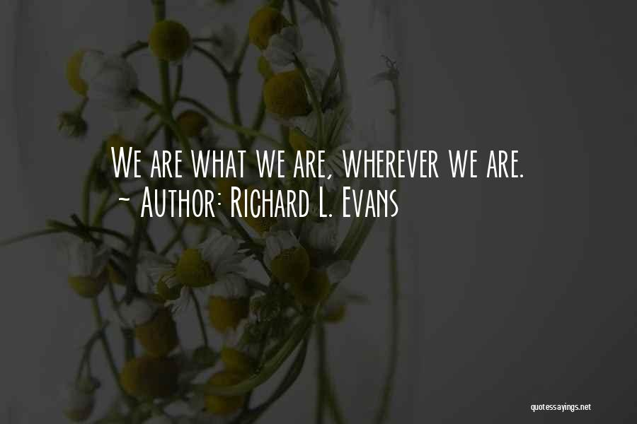 Richard L. Evans Quotes 762665