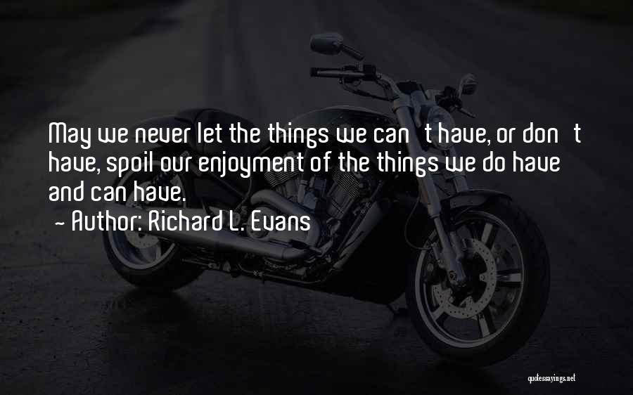 Richard L. Evans Quotes 869067