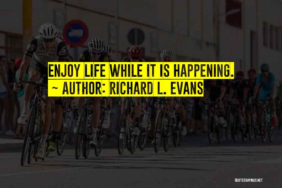 Richard L. Evans Quotes 87782