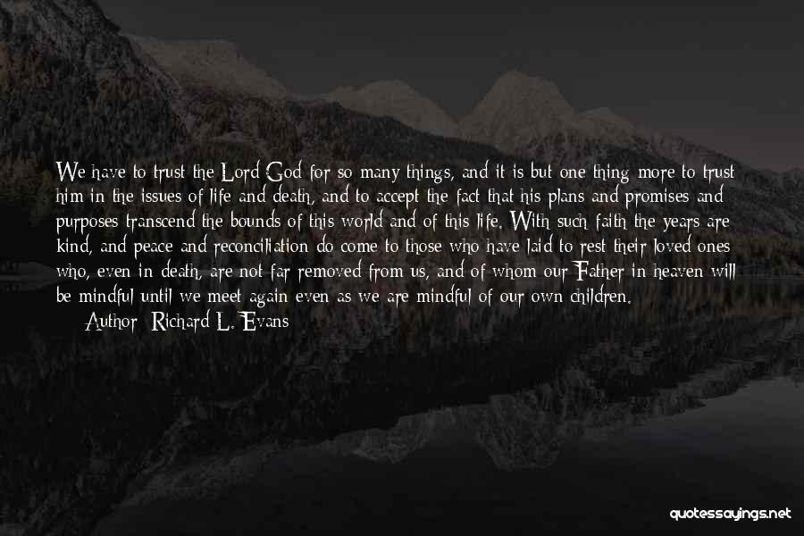 Richard L. Evans Quotes 930677