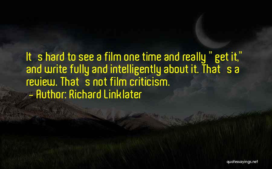 Richard Linklater Quotes 1020149