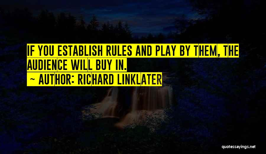 Richard Linklater Quotes 1088767